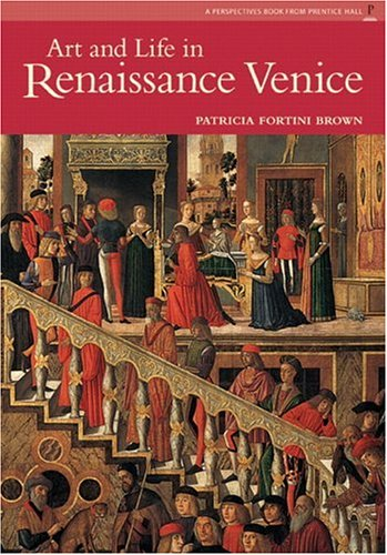 9780131344020: Art and Life in Renaissance Venice (Reissue)