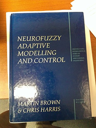 9780131344532: Neurofuzzy Adaptive Modelling and Control (Prentice Hall International Series in Systems and Control Engineering)