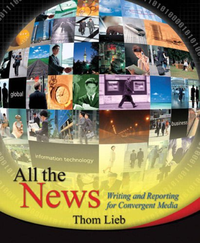 9780131345058: All the News: Writing and Reporting for Convergent Media