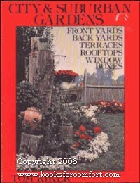 9780131345362: City & suburban gardens : front yards, back yards, terraces, rooftops, window boxes