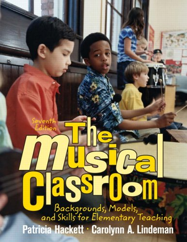 9780131346031: The Musical Classroom: Backgrounds, Models, and Skills for Elementary Teaching (7th Edition)