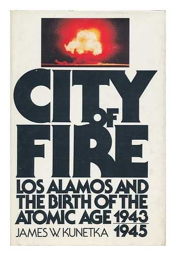 9780131346352: City of fire: Los Alamos and the birth of the Atomic Age, 1943-1945