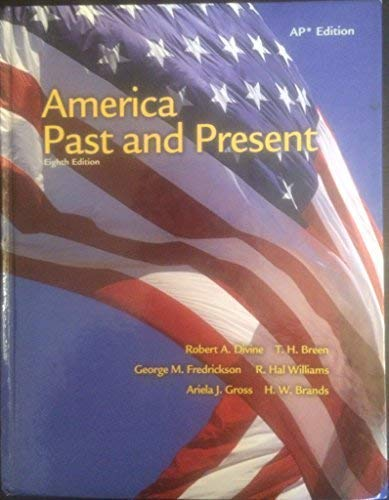America Past and Present: Ap Edition: Divine, Robert A.; Breen, T. H.; Frederick, Peter M.; ...