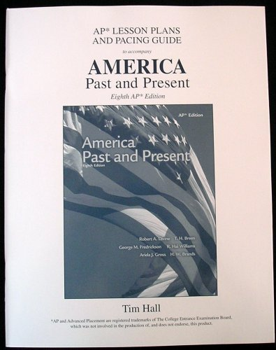 9780131347205: AP Lesson Plans and Pacing Guide to accompany AMERICA Past and Present 8th AP Ed.