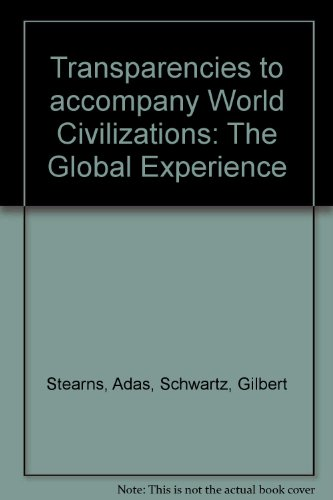 9780131347250: Transparencies to accompany World Civilizations: The Global Experience