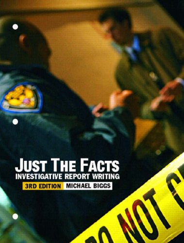 9780131347632: Just the Facts: Investigative Report Writing (3rd Edition)