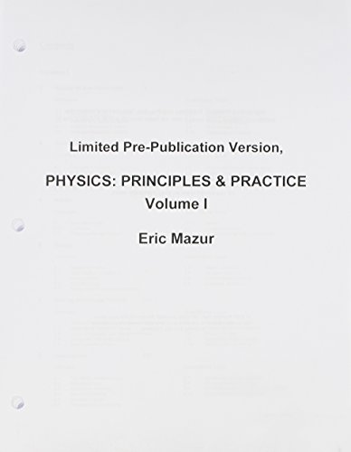 9780131347915: Limited Pre-Publication Version, Physics: Principles and Practices, Volume 1