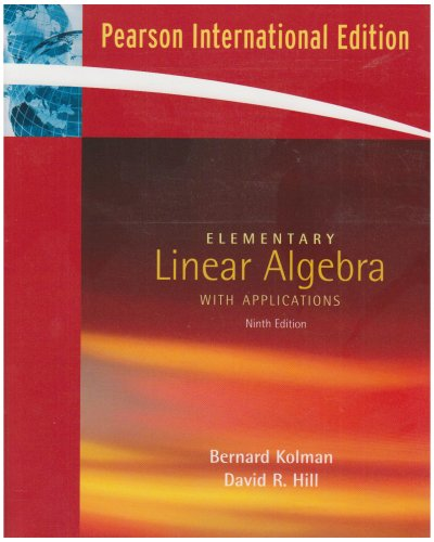 Elementary Linear Algebra with Applications (9th International Edition) (0131350633) by Bernard Kolman