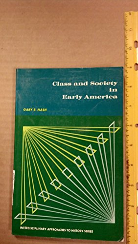 9780131351035: Class and Society in Early America (Interdisciplinary Approaches to History Series)