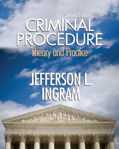Criminal Procedure: Theory and Practice (2nd Edition): Ingram, Jefferson L.