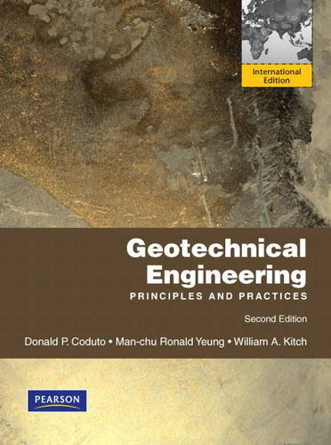 Geotechnical Engineering Principles and Practices: Coduto, Donald P