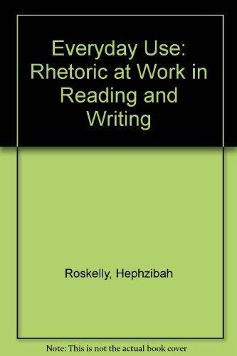 9780131355293: Everyday Use: Rhetoric at Work in Reading and Writing