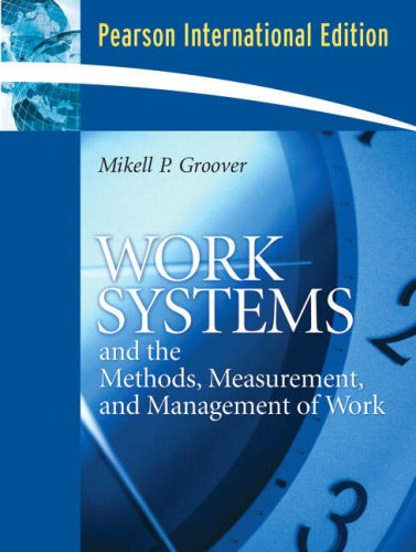 9780131355699: Work Systems: The Methods, Measurement & Management of Work: International Edition: The Methods, Measurement and Management of Work