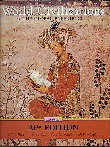 World Civilizations : The Global Experience AP Edition: Stearns, Peter N., Schwartz, Stuart B.,