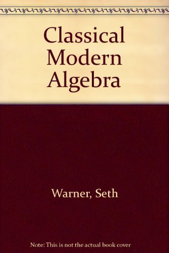 9780131360693: Classical Modern Algebra