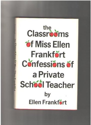 9780131362000: The classrooms of Miss Ellen Frankfort;: Confessions of a private school teacher