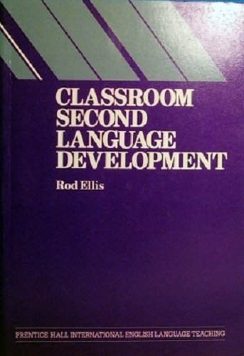 9780131362765: Classroom Second Language Development: A Study of Classroom Interaction and Language Acquisition (Language Teaching Methodology Series)