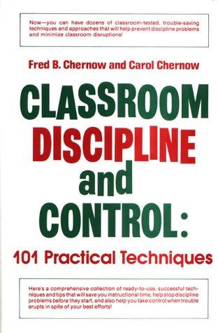 9780131362833: Classroom Discipline and Control: 101 Practical Techniques