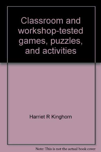 Classroom and Workshop-Tested Games, Puzzles, and Activities for the Elementary School