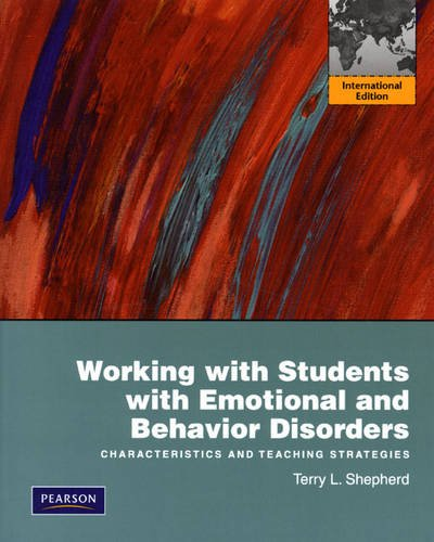 9780131365384: Working with Students with Emotional and Behavior Disorders: Characteristics and Teaching Strategies: Characteristics and Teaching Strategies: International Edition