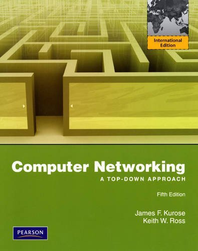 Computer Networking: A Top-Down Approach: Kurose, J. F.