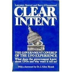 9780131366497: Clear Intent: Government Cover-up of the Unidentified Flying Objects Experience