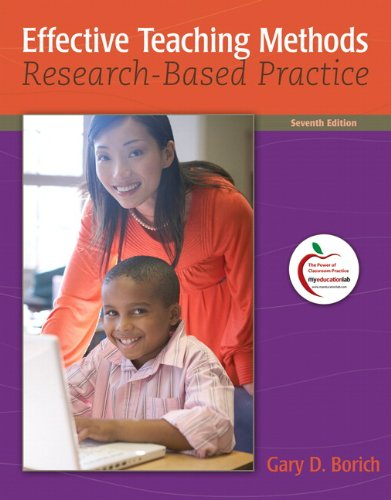 Effective Teaching Methods: Research Based Practice, by: Borich, Gary D.