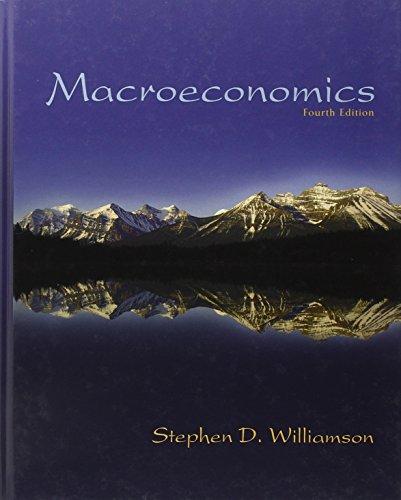 Macroeconomics (4th Edition): Stephen D. Williamson