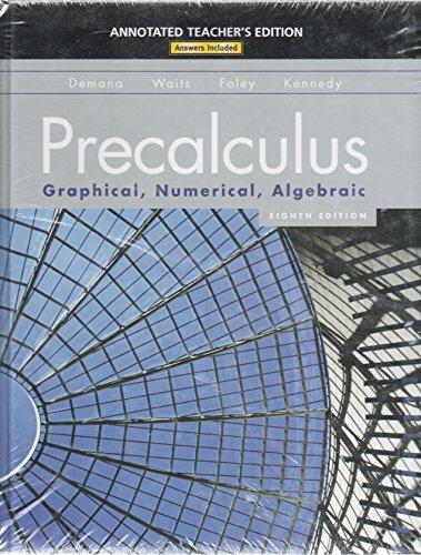 Precalculus: Graphical, Numerical, Algebraic: Franklin D. Demana