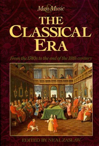 9780131369207: The Classical Era: From the 1740s to the End of the 18th Century (Man & Music)