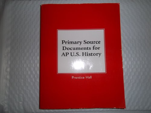 9780131370586: Primary Source Documents for AP U.S. History