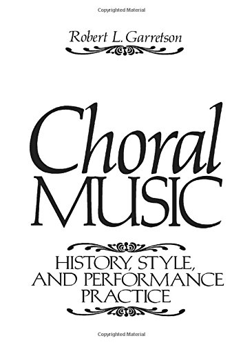 9780131371910: Choral Music: History, Style And Performance Practice