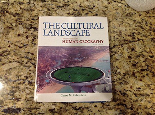 THe CULTURAL LANDSCAPE An Introduction to Human: James M Rubenstein