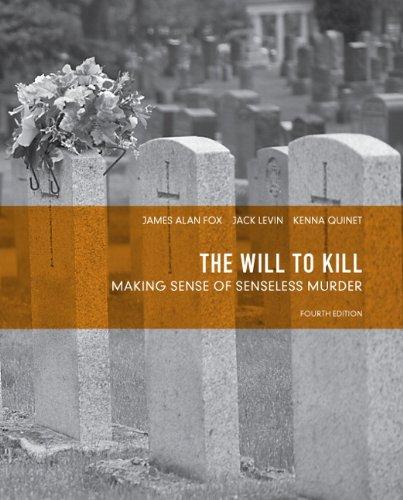9780131375673: The Will to Kill: Making Sense of Senseless Murder (4th Edition)