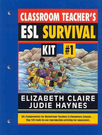 Classroom Teacher's ESL Survival Kit #1, The: Elizabeth Claire, Judie