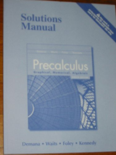 9780131376410: Precalculus: Graphical, Numerical, Algebraic Solutions Manual