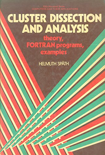 9780131379855: The Cluster Dissection and Analysis Theory Fortran Programs Examples (Ellis Horwood Series in Computers & Their Applications)