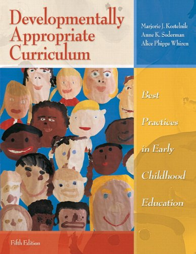 Developmentally Appropriate Curriculum: Best Practices in Early Childhood Education (with ...