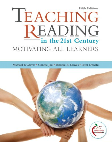 Teaching Reading in the 21st Century (with MyEducationLab) (5th Edition): Graves, Michael F.; Juel,...