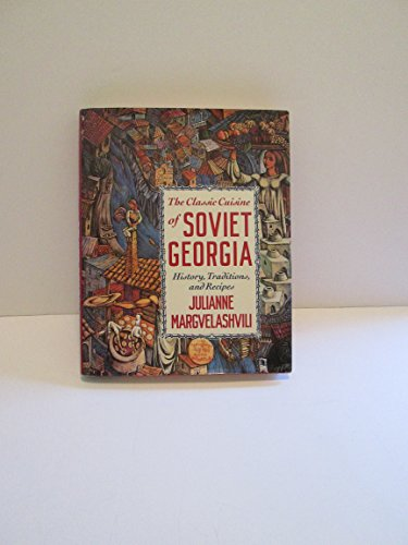 9780131382152: The Classic Cuisine of Soviet Georgia: History, Traditions and Recipes