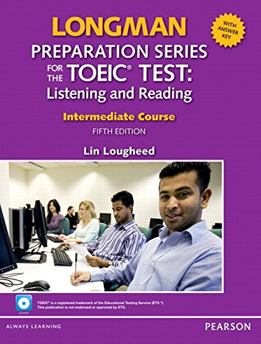 9780131382770: Longman preparation series for the TOEIC Test.  Intermediate listening and reading student's book with answer key, CD-ROM & audio CDs