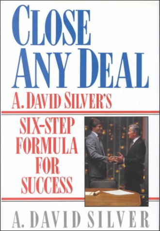 9780131383067: Close Any Deal: A. David Silver's 6-Step Formula for Success