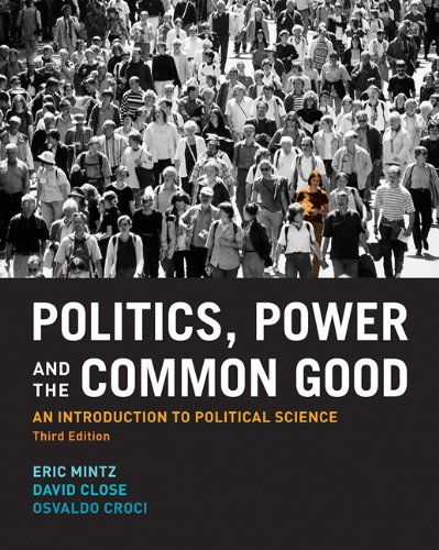 9780131384774: Politics, Power and the Common Good: An Introduction to Political Science (3rd Edition)
