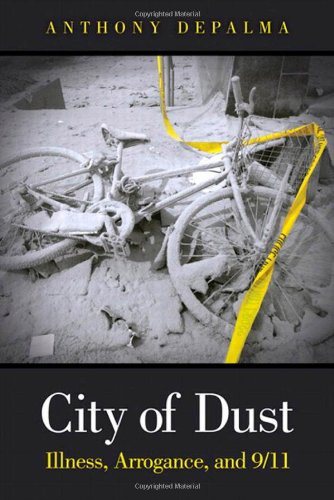 9780131385665: City of Dust: Illness, Arrogance, and 9/11 (FT Press Science)