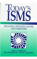 Today's ISMS: Socialism, Capitalism, Fascism and Communism: Alan O. Ebenstein,