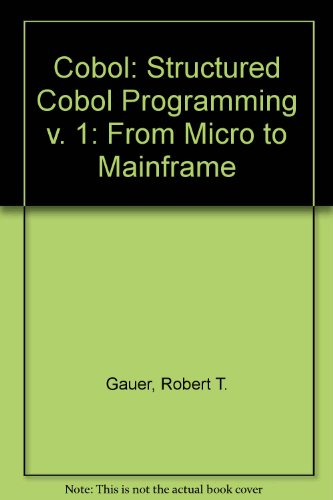 9780131386860: Cobol: Structured Cobol Programming v. 1: From Micro to Mainframe