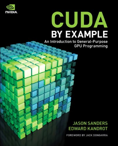 9780131387683: CUDA by Example:An Introduction to General-Purpose GPU Programming