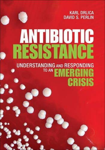 9780131387737: Antibiotic Resistance: Understanding and Responding to an Emerging Crisis (FT Press Science)