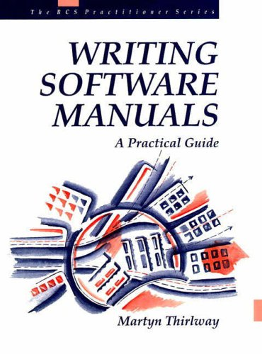 9780131388017: Writing Software Manuals: A Practical Guide (Prentice-Hall BCS Practitioner)