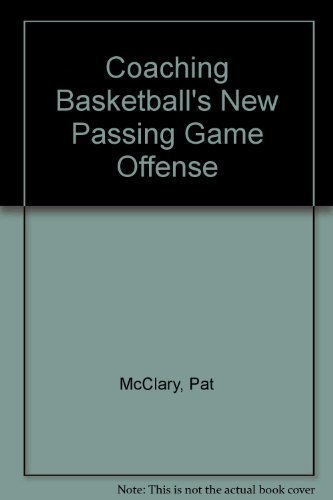 9780131389588: Coaching Basketball's New Passing Game Offense
